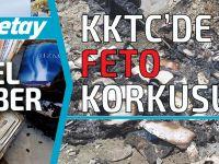FETO endişesi KKTC'ye de sıçradı