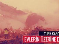 Son Dakika: Türk kargo uçağı düştü, onlarca ölü var
