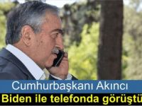 Cumhurbaşkanı Akıncı, Biden'la telefonda görüştü