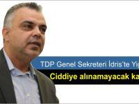 İdris: Söyledikleri Kıbrıs'taki gerçeklikle örtüşmeyen ve ciddiye alınamayacak kadar saçma.