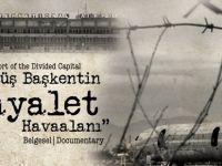 """""""Hayalet Havaalanı"""" belgeseli çarşamba akşamı Derinya'da gösterilecek"""