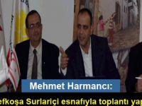 Mehmet Harmancı Lefkoşa Surlariçi esnafıyla toplantı yaptı