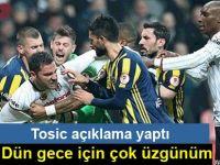 Beşiktaşlı Tosic'ten özür açıklaması