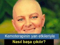 Kemoterapinin yan etkileriyle nasıl başa çıkılır?