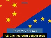 Trump'ın tutumu AB-Çin ticaretini geliştirecek