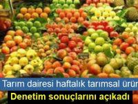Tarım Dairesi haftalık tarımsal ürün denetim sonuçlarını açıkladı