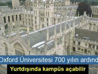 Oxford Üniversitesi 700 yılın ardından yurtdışında kampüs açabilir