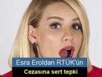 Esra Eroldan RTÜK'ün cezasına sert tepki