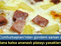 İzlanda Cumhurbaşkanı'ndan gündemi 'sarsan' açıklama: Bana kalsa ananaslı pizzayı yasaklarım