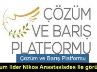 Çözüm ve Barış Platformu  Kıbrıslı Rum lider Nikos Anastasiades ile görüştü