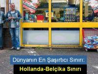 Dünyanın En Şaşırtıcı Sınırı; Hollanda-Belçika
