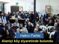 Halkın Partisi Alaniçi köy ziyaretinde bulundu