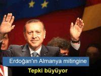 Erdoğan'ın Almanya mitingine tepki büyüyor