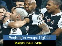 Beşiktaş'ın Avrupa Ligi'nde rakibi belli oldu