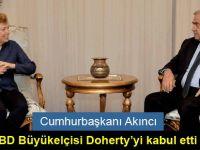 Cumhurbaşkanı Akıncı, ABD Büyükelçisi Doherty'yi kabul etti
