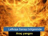 Lefkoşa'da Sanayi bölgesinde araç yangını
