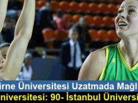 Girne Üniversitesi Uzatmada Mağlup… Girne Üniversitesi: 90- İstanbul Üniversitesi: 93