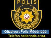 Güzelyurt Polis Müdürlüğü Telefon hatlarında arıza