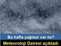 Yağmurlu hava devam edecek mi?