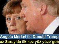 Trump - Merkel görüşmesi 'çok iyi geçti'