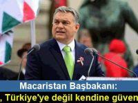 Macaristan Başbakanı: AB, Türkiye'ye değil kendine güvensin