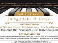 """""""Duygudaki 3 Renk"""" Klasik Müzik Konseri 13 Nisan'da gerçekleşecek"""
