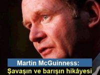 Martin McGuinness: Şavaşın ve barışın hikâyesi