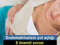 Endometriozisin yol açtığı 8 önemli sorun