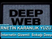 Tüm Bilinmeyen Yönleri İle İnternetin Gizemli Arka Sokağı Deep Web