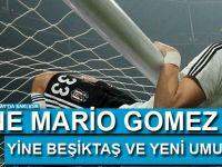 Yine Mario Gomez yine Beşiktaş ve yeni umutlar