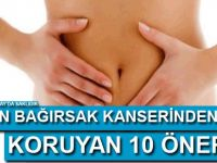 Kalın bağırsak kanserinden koruyan 10 öneri!