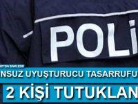 Kanunsuz uyuşturucu tasarrufundan 2 kişi tutuklandı