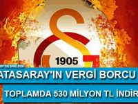 Galatasaray'ın Vergi Borcu Toplamda 530 Milyon TL İndirildi