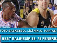 Best Balıkesir 68- 79 Fenerbahçe