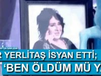 Nur Yerlitaş isyan etti; 'Ben öldüm mü ya!'