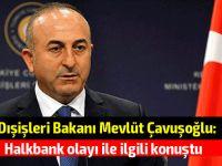"""Çavuşoğlu: """"Önceden hazır olduğu görülüyor"""""""