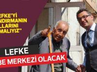 """Erhürman: """"Lefke'de öğrenciler ve turistler için cazibe merkezleri yaratacağız"""""""