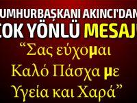 Cumhurbaşkanı Akıncı'dan çok yönlü Paskalya açıklaması