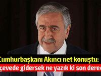 Cumhurbaşkanı Akıncı: 80 milyon Türk vatandaşını arka kapıdan Avrupa Birliği'ne sokma gayreti yok