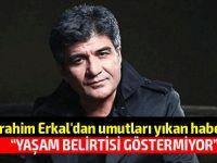 İbrahim Erkal'ın son sağlık durumu...