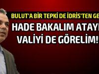 İdris: Ağzınızdan çıkanlar Kıbrıs Türk'ü için hakarettir