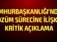 """Cumhurbaşkanlığı: """"Tek taraflı iyi niyetli çabalarla mümkün değil"""""""