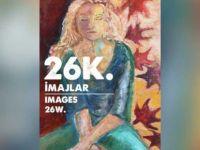 """Refik Bozkurt 'un """"26 K"""" isimli imajlar sergisi bu akşam açılıyor"""
