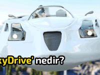 İnsanlığın merakla beklediği uçan arabalar sonunda geliyor!