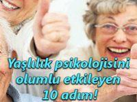 Yaşlılık psikolojisine dikkat edilmelidir!