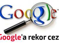 Google'a 1.1 milyar euro'luk ceza!