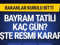 Türkiye'de Bayram Tatili kararı ne Bakanlar Kurulu tatili kaç gün yaptı?