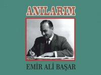 """Emir Ali Başar'ın """"Anılarım"""" adlı kitabı yayımlandı"""