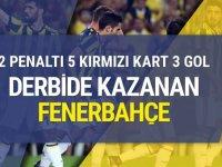 Bu derbi de her şey var!5 kırmızı kartın çıktığı derbiyi Fenerbahçe kazandı!