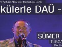 """""""Türkülerle DAÜ""""nün bu yılki konuğu Sümer Ezgü"""